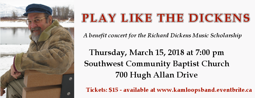 Kamloops Community Band presents Play Like The Dickens a benefit concert for the Richard Dickens Music Scholarship
