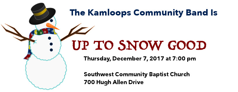 Kamloops Community Band is Up To Snow Good.