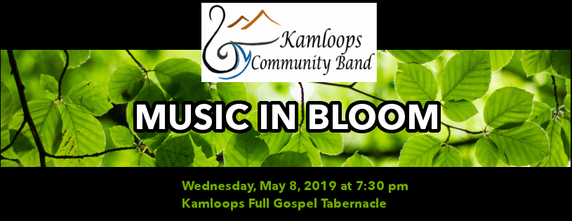 "kamloops community band presents ""music in bloom"""