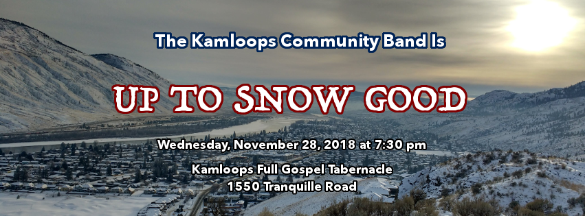 "kamloops community band presents ""up to snow good"""