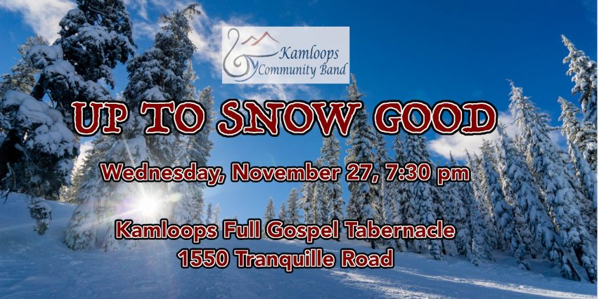 kamloops community band presents up to snow good on november 27