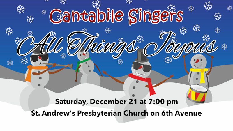 "the cantabile singers of kamloops present ""all things joyous"" on december 21, 2019 at 7:00 pm"